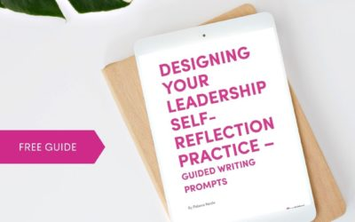 Designing Your Self-Reflection Leadership Practice – Guided Writing Prompts